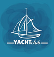 white lettering yacht club sailboat vector image vector image
