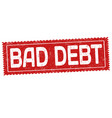 bad debt grunge rubber stamp vector image