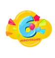 cute cartoon template 6 years anniversary vector image vector image