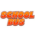 font design for word school bus on white vector image vector image