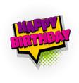 happy birthday comic book text pop art vector image vector image