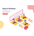 relax and meditate isometric concept isometric vector image vector image