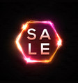 sale banner discount neon sign shining hexagon vector image