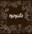 lotuses flowers and lettering namaste vector image vector image
