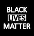 black lives matter sign protest people vector image