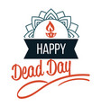 happy day dead flat logo sign vector image