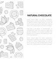 natural chocolate banner template with hand drawn vector image vector image