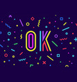 ok speech bubble poster and sticker concept in vector image vector image