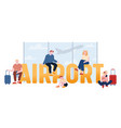 people in airport concept characters with baggage vector image