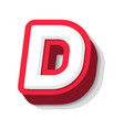 3d bold funny letter d heavy type for modern vector image vector image