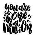 you are one in a million lettering phrase on vector image vector image
