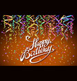birthday background with colorful confetti vector image