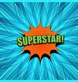 comic superstar wording template vector image vector image