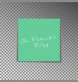 office yellow post note with text st patricks day vector image vector image