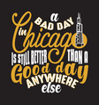 chicago quotes and slogan good for print a bad vector image