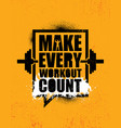 make every workout count inspiring creative vector image vector image