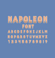 napoleon font alphabet vector image