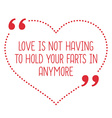 Funny love quote Love is not having to hold your vector image vector image