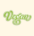 hand drawn lettering vegan with outline and shadow vector image vector image