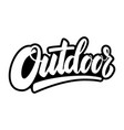 outdoor lettering phrase on white background vector image vector image