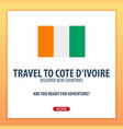 travel to cote divoire discover and explore new vector image vector image