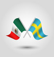 two crossed mexican and swedish flags on silver vector image