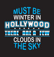 hollywood quotes and slogan good for print must vector image vector image
