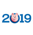 2019 with pig face chinese new year greetings vector image vector image