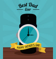 fathers day card best dad ever clock time ribbon vector image