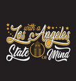 los angeles quotes and slogan good for print vector image vector image