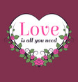 love is all you need motivational lettering vector image