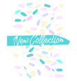 new collection fashion header confetti vector image vector image