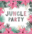 jungle party invitation hand lettering exotic vector image vector image