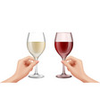 hands hold wine glasses realistic white red wines vector image