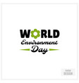 world environment day badge vector image vector image