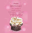 happy birthday cupcake pink card delicious vector image