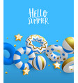 hello summer card 3d gold lifesavers and balls vector image vector image