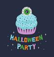 cartoon halloween card with cupcake and eye vector image
