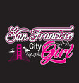 san francisco quotes and slogan good for print vector image