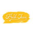 lettering fresh juice phrase on orange vector image