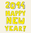 Happy New Year 2014 yellow hand drawn wishes vector image