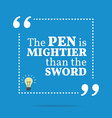 Inspirational motivational quote The pen is vector image