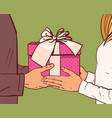 man giving present or gift box to woman hands vector image