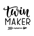 twin maker funny t shirt design vector image vector image