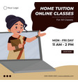 banner design of home tuition online classes vector image