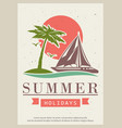 summer holidays retro poster design vector image