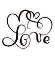 Hand drawn typography lettering phrase love