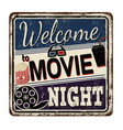 welcome to movie night vintage rusty metal sign vector image vector image