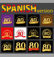 spanish set of number eighty 80 years vector image