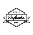 world elephants day greeting emblem vector image vector image